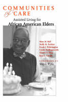 Communities of Care: Assisted Living for African American Elders (Hardback)
