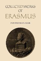 New Testament Scholarship: Paraphrase on Mark - Collected Works of Erasmus 49 (Hardback)