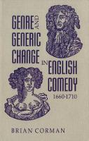 Genre and Generic Change in English Comedy 1660-1710 (Hardback)