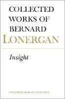 Insight: A Study of Human Understanding, Volume 3 - Collected Works of Bernard Lonergan 3 (Paperback)
