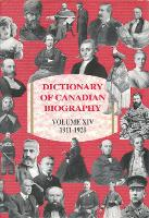Dictionary of Canadian Biography / Dictionaire Biographique du Canada: Volume XIV, 1911-1920 - Dictionary of Canadian Biography 14 (Hardback)