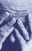Chronic Pain, Loss, and Suffering: A Clinical Perspective (Hardback)