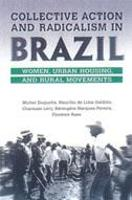 Collective Action and Radicalism in Brazil: Women, Urban Housing and Rural Movements - Studies in Comparative Political Economy and Public Policy (Hardback)