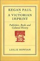 Kegan Paul, a Victorian Imprint: Publishers, Books and Cultural History (Hardback)