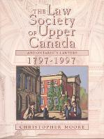 The Law Society of Upper Canada and Ontario's Lawyers, 1797-1997 - Heritage (Hardback)