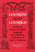 Words and Works: Studies in Medieval English Language and Literature in Honour of Fred C. Robinson - Toronto Old English Studies (Hardback)