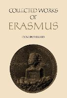 Collected Works of Erasmus: Controversies, Volume 76 - Collected Works of Erasmus 76 (Hardback)