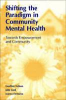 Shifting the Paradigm in Community Mental Health: Toward Empowerment and Community (Hardback)