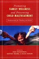 Promoting Family Wellness and Preventing Child Maltreatment: Fundamentals for Thinking and Action (Hardback)