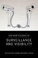 The New Politics of Surveillance and Visibility - Green College Thematic Lecture (Paperback)