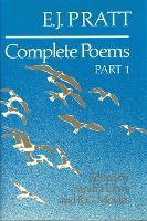E.J. Pratt: Complete Poems - Collected Works of E.J.Pratt (Hardback)