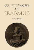 Colloquies - Collected Works of Erasmus 39-40 (Hardback)