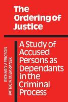 The Ordering of Justice: A Study of Accused Persons as Dependants in the Criminal Process - Heritage (Paperback)