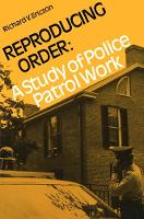 Reproducing Order: A Study of Police Patrol Work (Paperback)