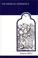 The Medieval Experience - MART: The Medieval Academy Reprints for Teaching 23 (Paperback)