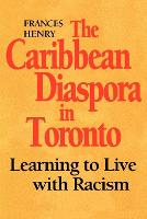 The Caribbean Diaspora in Toronto: Learning to Live with Racism - Heritage (Paperback)