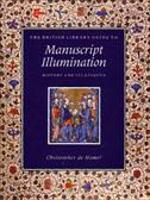 British Library Guide to Manuscript Illumination: History and Techniques (Paperback)