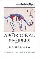 Aboriginal Peoples of Canada: A Short Introduction (Paperback)