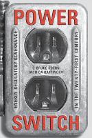 Power Switch: Energy Regulatory Governance in the Twenty-First Century (Paperback)