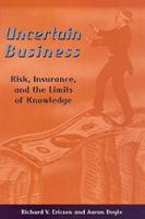Uncertain Business: Risk, Insurance, and the Limits of Knowledge (Paperback)