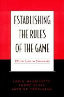 Establishing the Rules of the Game: Election Laws in Democracies (Paperback)