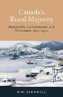 Canada's Rural Majority: Households, Environments, and Economies, 1870-1940 - Themes in Canadian History (Paperback)