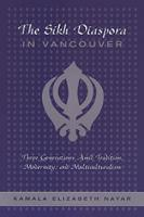 The Sikh Diaspora in Vancouver: Three Generations Amid Tradition, Modernity, and Multiculturalism (Paperback)