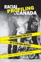 Racial Profiling in Canada: Challenging the Myth of ?a Few Bad Apples? (Paperback)