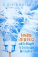Canadian Energy Policy and the Struggle for Sustainable Development (Hardback)