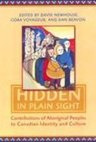 Hidden in Plain Sight: Contributions of Aboriginal Peoples to Canadian Identity and Culture, Volume 1 (Hardback)
