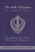 The Sikh Diaspora in Vancouver: Three Generations Amid Tradition, Modernity, and Multiculturalism (Hardback)