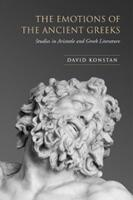 The Emotions of the Ancient Greeks: Studies in Aristotle and Classical Literature - Robson Classical Lectures (Hardback)