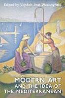 Modern Art and the Idea of the Mediterranean (Hardback)