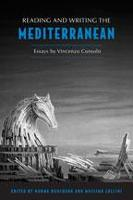 Reading & Writing the Mediterranean: Essays by Vincenzo Consolo - Toronto Italian Studies (Hardback)