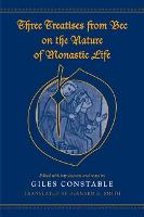 Three Treatises From Bec on the Nature of Monastic Life - Medieval Academy Books (Hardback)
