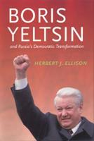 Boris Yeltsin and Russia's Democratic Transformation (Hardback)