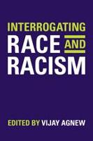 Interrogating Race and Racism (Paperback)