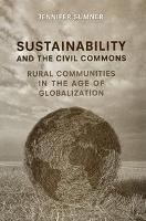 Sustainability and the Civil Commons: Rural Communities in the Age of Globalization (Paperback)
