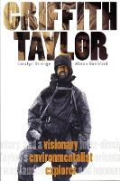 Griffith Taylor: Visionary, Environmentalist, Explorer (Paperback)