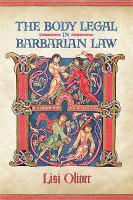 The Body Legal in Barbarian Law - Toronto Anglo-Saxon Series (Hardback)