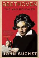 Beethoven: The Man Revealed (Paperback)