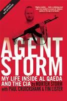 Agent Storm: My Life Inside Al Qaeda and the CIA (Paperback)