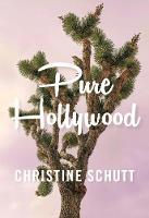 Pure Hollywood: And Other Stories (Hardback)