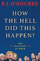 How the Hell Did This Happen?: The Election of 2016 (Paperback)