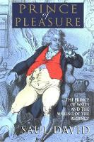 The Prince of Pleasure: The Prince of Wales and the Making of the Regency (Paperback)