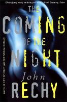 The Coming of the Night - Rechy, John (Paperback)