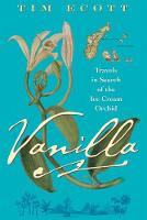 Vanilla: Travels in Search of the Ice Cream Orchid (Paperback)