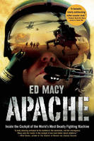 Apache: Inside the Cockpit of the World's Most Deadly Fighting Machine (Paperback)