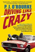 Driving Like Crazy: Thirty Years of Vehicular Hell-Bending, Celebrating America the Way It's Supposed to Be a with an Oi (Paperback)