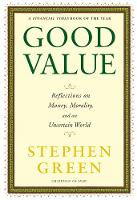 Good Value: Reflections on Money, Morality and an Uncertain World (Paperback)